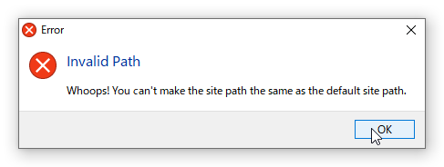 Whoops! You can't make the site path the same as the default site path.